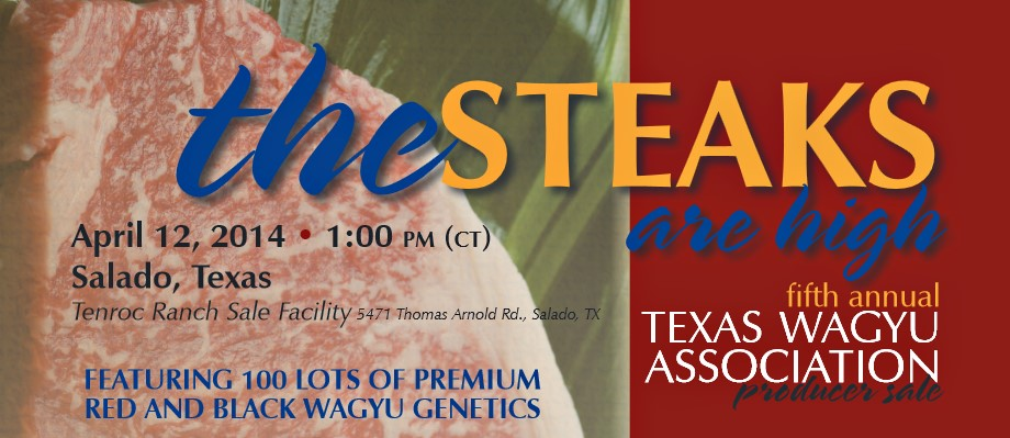 The Steaks Are High Fifth Annual Texas Wagyu Association Producer Sale